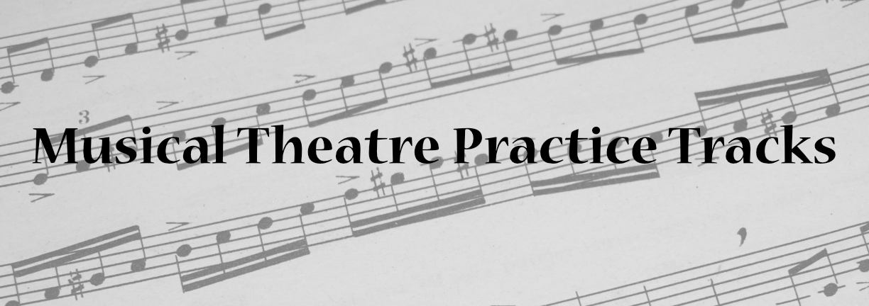 Musical Theatre Practice Tracks and Part Recordings for a Variety of Shows, Resources for Music Directors and Actors